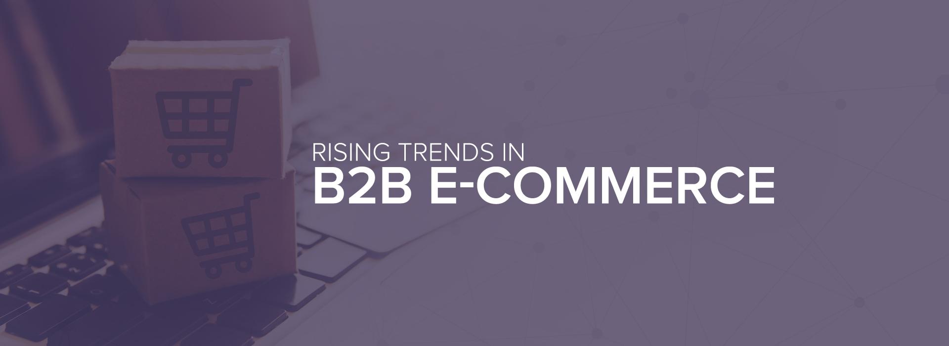 Rising-Trends-in-B2B-E-commerce