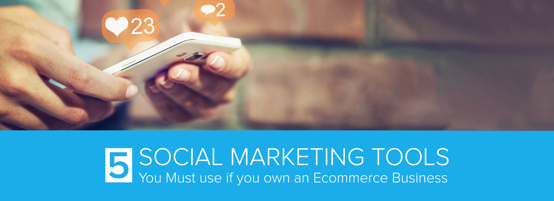 Social-Marketing-Tools-You-Must-use-if-you-own-an-Ecommerce-Business