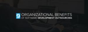 9 Organizational Benefits of Software Development Outsourcing