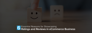 6 Essential Reasons for Showcasing Ratings and Reviews in an eCommerce
