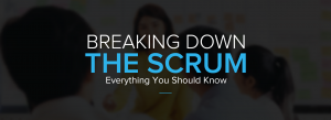 Breaking Down The Scrum   Everything You Should Know