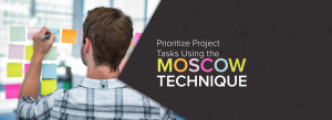 Prioritize Project Tasks Using the MoSCoW Technique