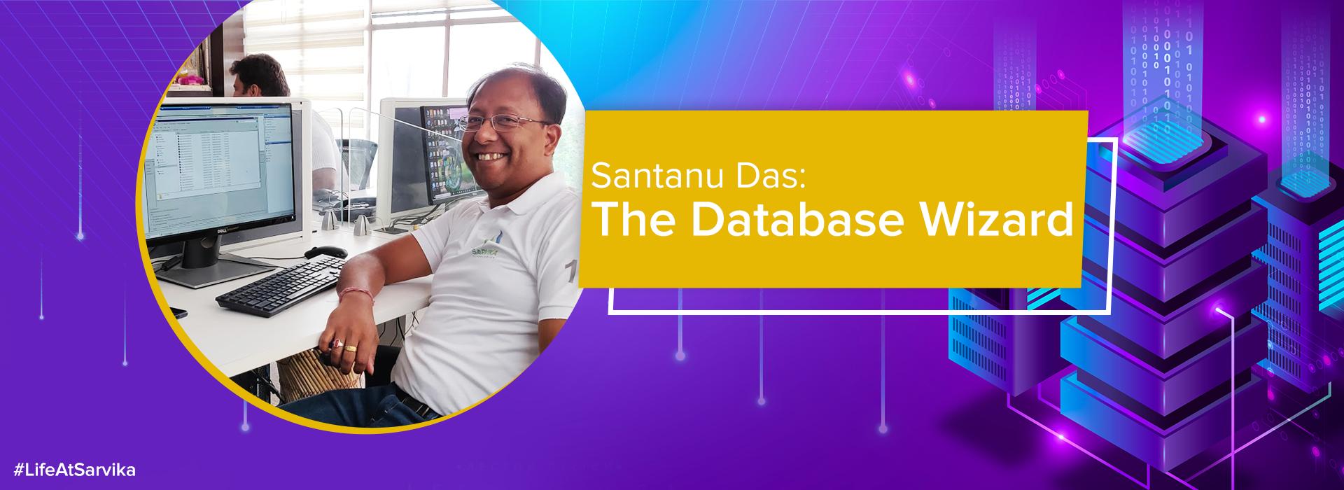 Santanu-Das-Database Wizard at Sarvika Technologies Featured Image