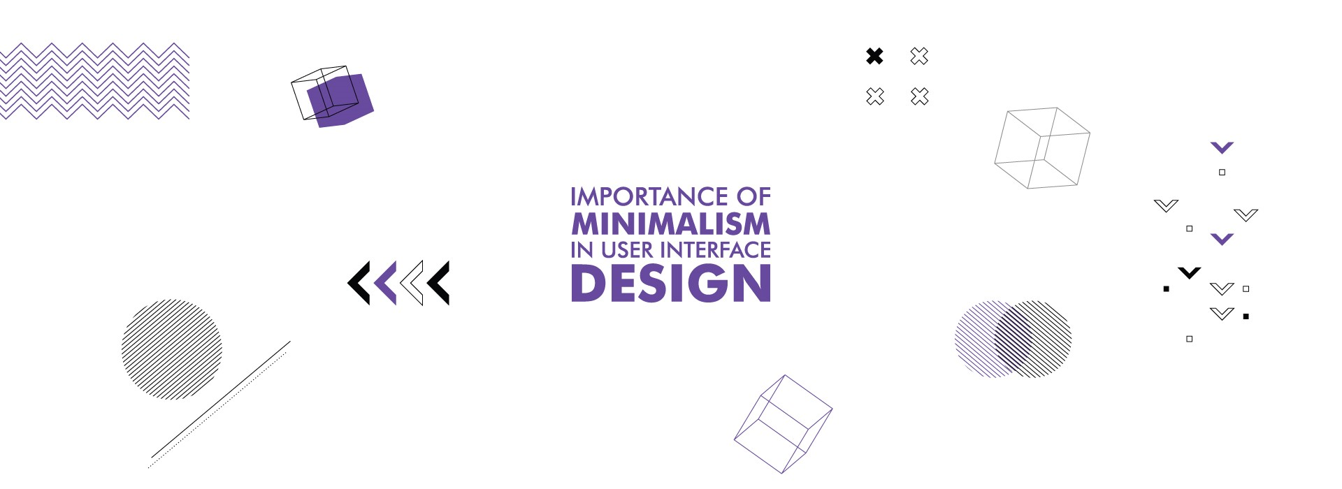 Importance of Minimalism In User Interface Design Blog- Featured Image - Sarvika Technologies