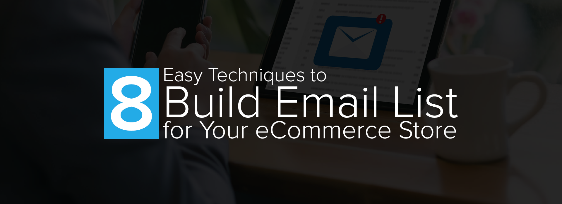 8-Easy-Techniques-to-Build-Email-List-for-Your-eCommerce-Store