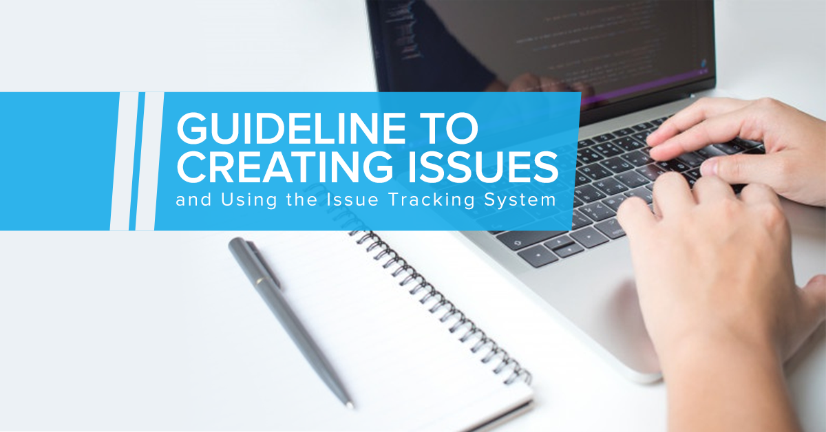 Guideline to creating issues and using the issue tracking system