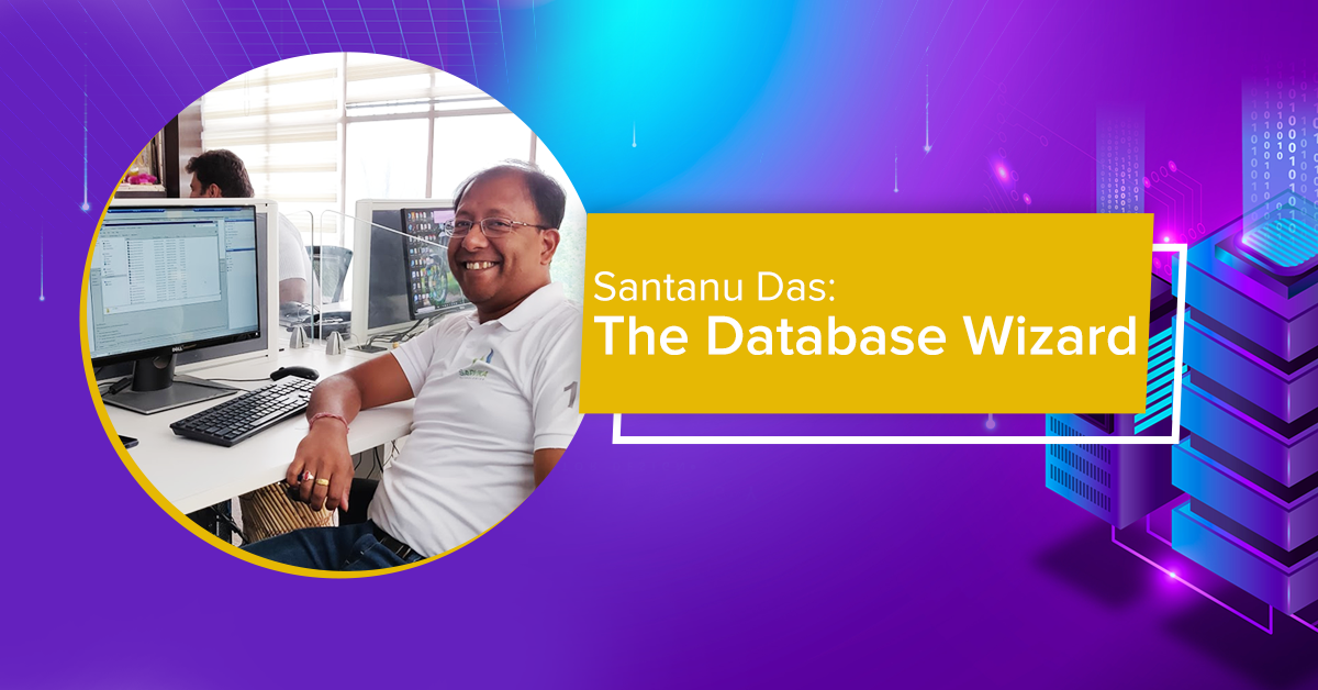 Santanu Das: The Database Wizard | #PeopleOfSarvika