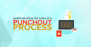 Understanding the traits of a Punchout Process