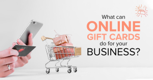 What can online gift cards do for your business?