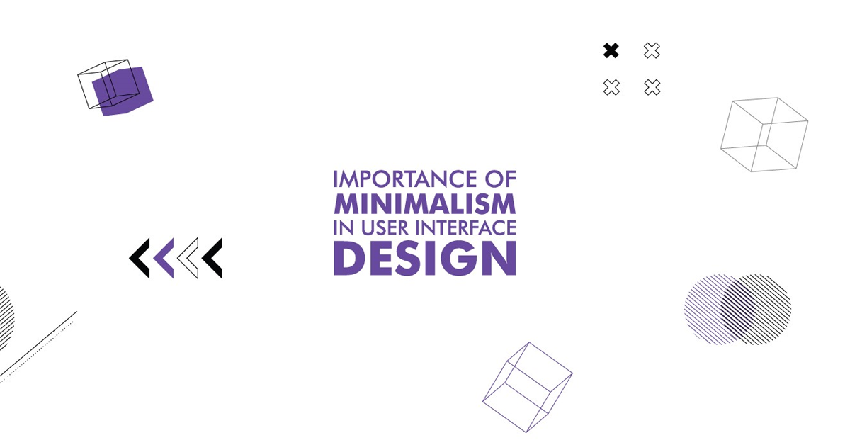 Importance of Minimalism in UI Design