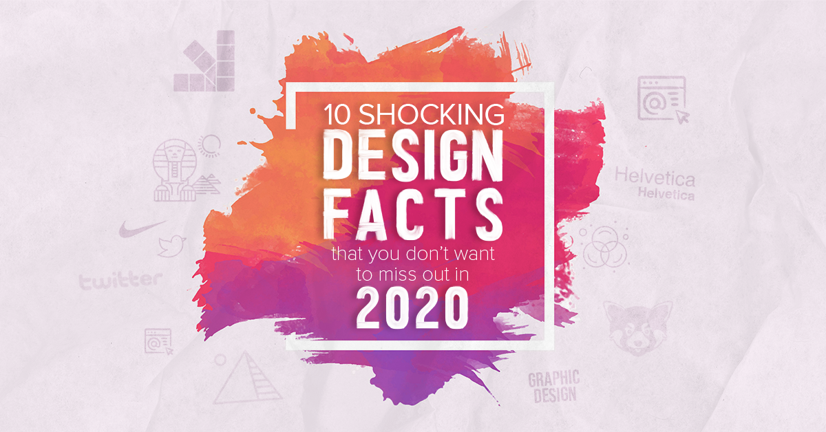10 shocking design facts that you don't want to miss out in 2020 - Featured image