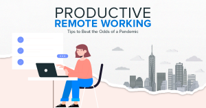 Productive remote working tips to beat the odds of a pandemic.