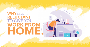 Why India Inc. is reluctant to give you work from home.