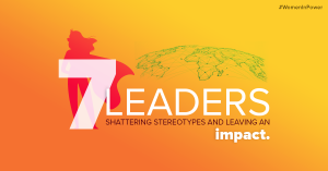 Leaders that are breaking stereotypes and leaving an impact | #WomenInPower