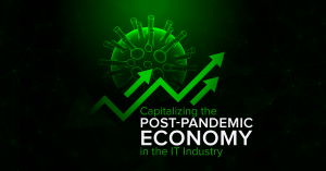 Capitalizing the post-pandemic economy in the IT Industry