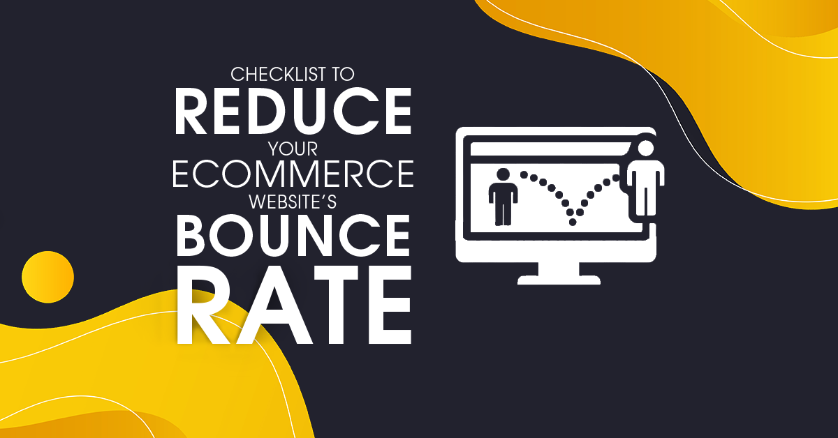 Checklist to reduce your eCommerce website's bounce rate