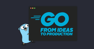 Go - from Ideas to Production