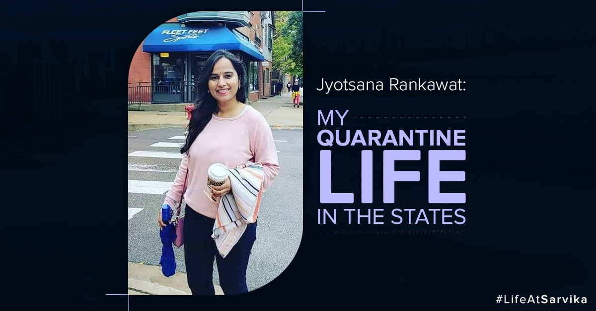 Jyotsana Rankawat My Quarantine Life in the States.