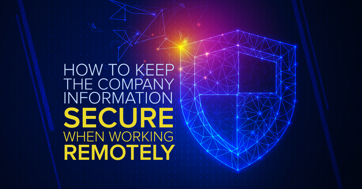 How to keep the company information secure when working remotely- Featured Image - Sarvika Technologies blog