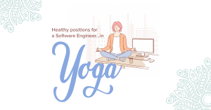 Healthy positions for a Software Engineer… in YOGA!