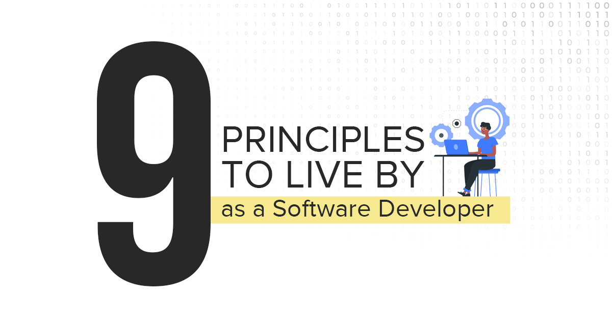 9-principles-to-live-by-as-a-software-debveloper (1)