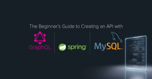 The Beginner's Guide to Creating an API with GraphQL, SpringBoot, and MySQL Database
