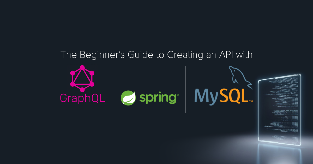 Creating an API with GraphQL, SpringBoot, and MySQL Database - Featured Image