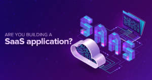 Are you building a SaaS application?