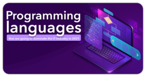 Programming languages that are going to dominate the IT Industry in 2021