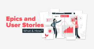 Epics and User Stories: What and how?