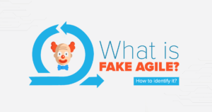 What is Fake Agile? How to identify it?