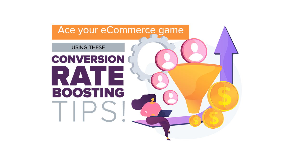 Ace-your-eCommerce-game-conversion-rate-boosting-tips