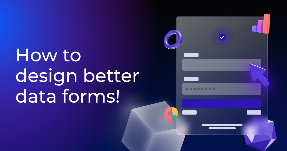 How to design better data forms! - Featured Image